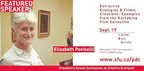 President's Dream Colloquium: Elizabeth Povinelli tickets