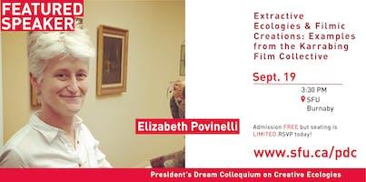 President's Dream Colloquium: Elizabeth Povinelli