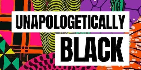BLACK CREATORS MATTER presents: UNAPOLOGETICALLY BLACK tickets