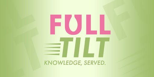 FULL TILT - Intimate & interactive, peer-led conference for women in food.