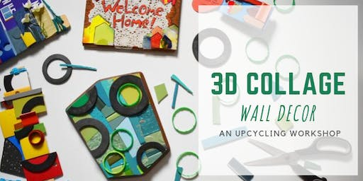3D Collage Wall Decor: An Upcycling Workshop