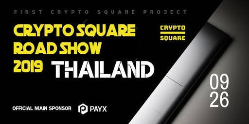 Crypto Square Road Show 2019 in Thailand