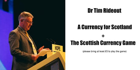Dr Tim Rideout - A Currency for Scotland tickets