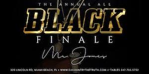 THE ANNUAL ALL BLACK FINALE
