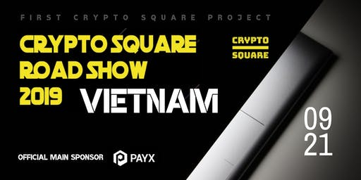 Crypto Square Road Show 2019 in Vietnam