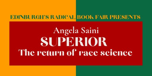 SUPERIOR: Angela Saini on the return of race science (Radical Book Fair)