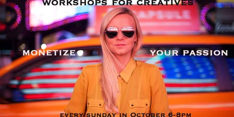 Monetize Your Passion - Workshops for creatives tickets