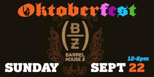 Oktoberfest at Barrel House Z