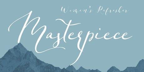 Women's Refresher: Masterpiece tickets