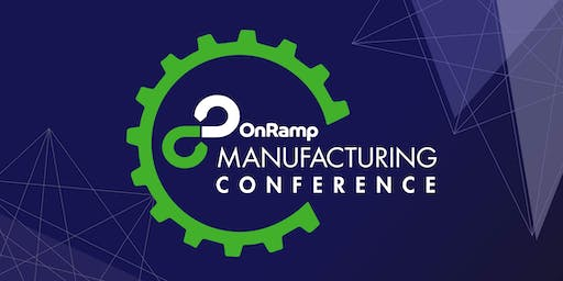 2019 OnRamp Manufacturing Conference