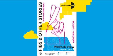 'FIBS & OTHER STORIES' PRIVATE VIEW tickets