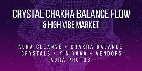 Crystal Chakra Balance Flow & High Vibe Market tickets