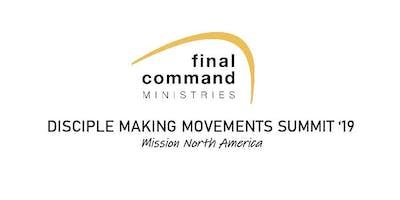 Disciple Making Movements Summit 2019...Mission North America!