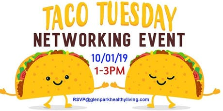 Glen Park Long Beach Assisted Living Taco Tuesday Networking Event! tickets