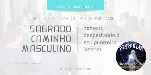 Vivência para Homens - Sagrado Caminho Masculino (Em Getúlio Vargas/RS)