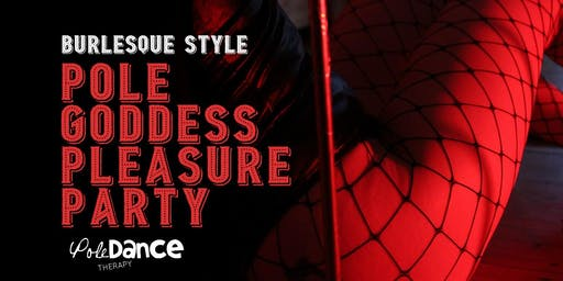 Pole Goddess Pleasure Party - Burlesque Style