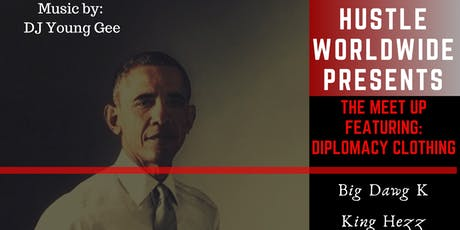 HUSTLE WORLDWIDE PRESENTS THE MEET UP: FEATURING DIPLOMACY CLOTHING  tickets