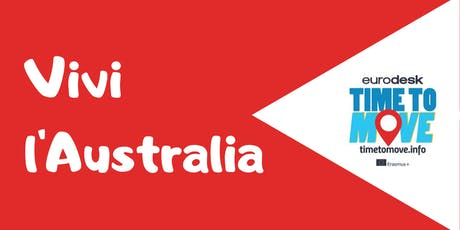 Time to move- Vivi l'Australia biglietti