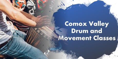 Comox Valley Drum and  Movement Class tickets
