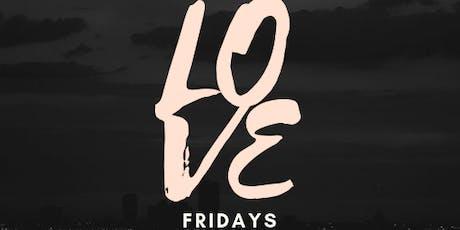 LOVE Fridays tickets