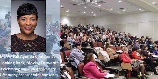 "MLAW Fall Agenda Conference: ""Looking Back, Moving Forward"" Celebrating our 25th Anniversary & featuring Speaker Adrienne Jones"