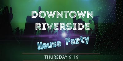 Downtown Riverside House Party