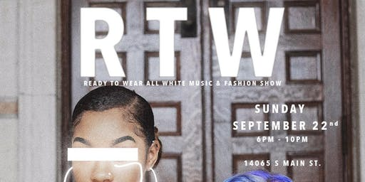 R T W (Ready To Wear) Fashion & Music Show