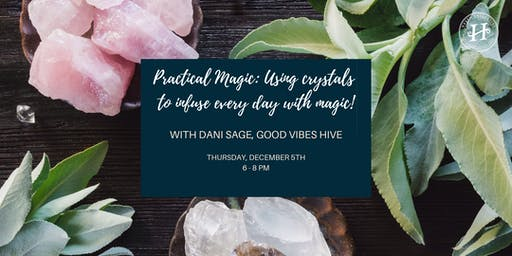 Practical Magic: Using Crystals to Infuse Every Day with Magic