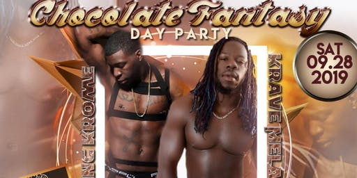 Chocolate Fantasy Day Party with King Krome & Krave Melanin