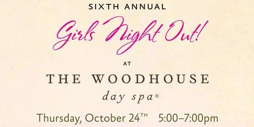 6th Annual Girls Night Out at The Woodhouse Day Spa (to benefit SSK)