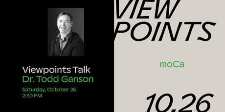 Viewpoints: Dr. Todd Ganson tickets