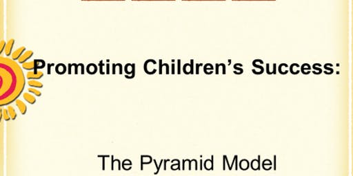 Infant-Toddler Pyramid Model Module 1 Part 1 – Understanding Behavior