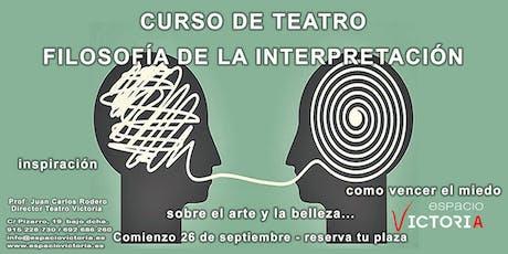 Curso de Teatro: Filosofía de la Interpretación entradas