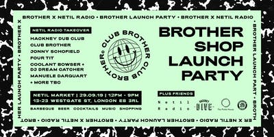 Brother Shop Launch and Terrace Party (in association with Netil Radio)