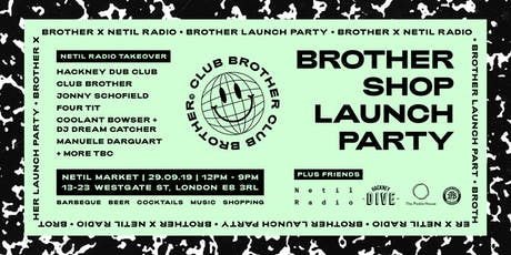 Brother Shop Launch and Terrace Party (in association with Netil Radio) tickets