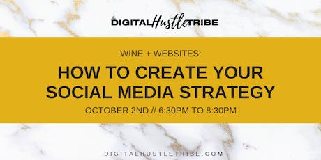 Wine & Websites: How To Create Your Social Media Strategy tickets