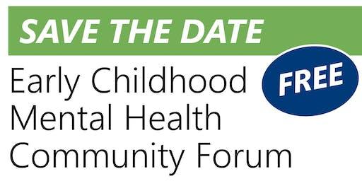 Early Childhood Mental Health Community Forum