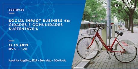 Social Impact Business #6: Cidades e Comunidades Sustentáveis ingressos