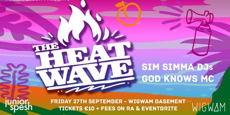 The Heatwave with Sim Simma DJs & God Knows MC tickets