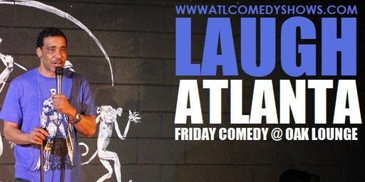 Laugh ATL presents Friday Comedy @ Oak Lounge