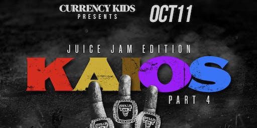 K.A.I.O.S. Pt. 4 :Juice Jam Edition