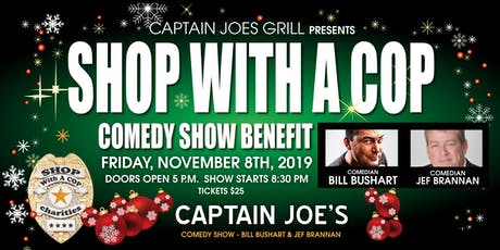 Shop with a Cop Comedy Show Benefit at Captain Joe's tickets