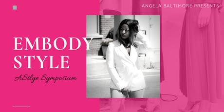 EMBODY STYLE: A STYLE SYMPOSIUM tickets
