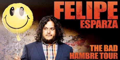 Felipe Esparza: The Bad Hambre Tour tickets