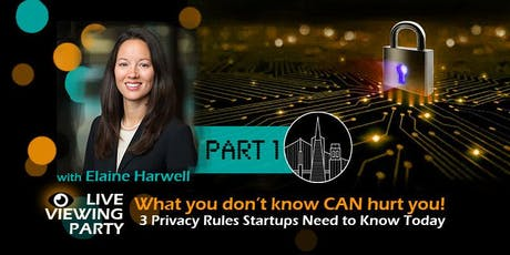 LIVE VIEWING PARTY- 3 Data Privacy Rules Startups Need to Know Now! tickets