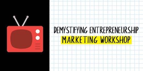 Demystifying Entrepreneurship: Marketing Workshop tickets