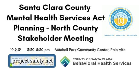 Santa Clara County Mental Health Services Act Planning- North County tickets