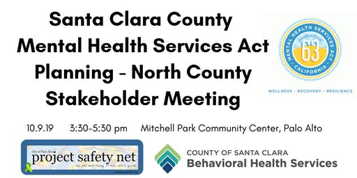 Santa Clara County Mental Health Services Act Planning- North County