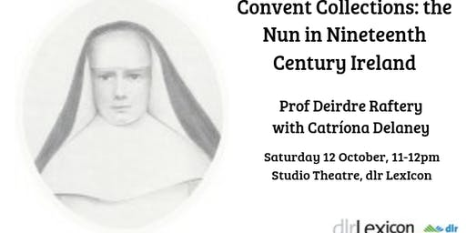Convent Collections: the Nun in the Nineteenth Century Ireland