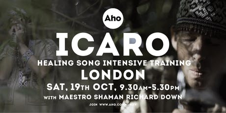 Icaro Healing Song Training in London with Richard Down. tickets